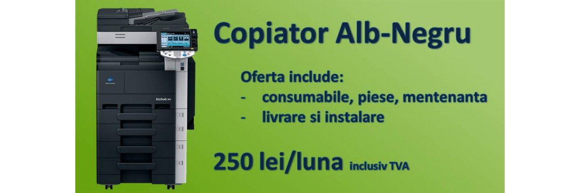 Inchiriere Copiator Alb-Negru Bucuresti Ilfov